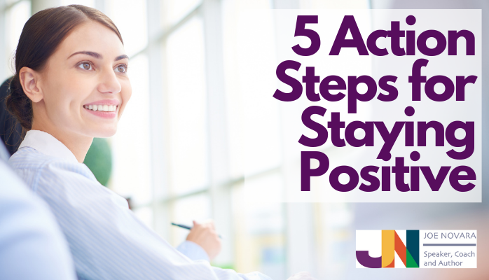 5 Action Steps for Staying Positive